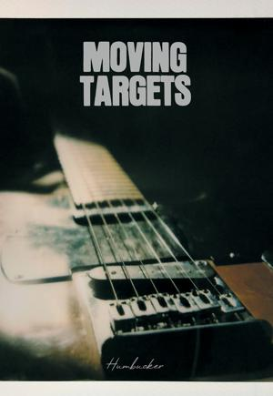 The Moving Targets