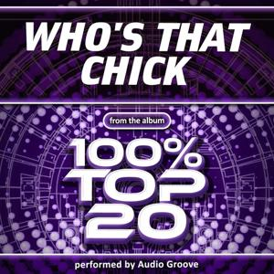 Who's That Chick (Made Famous By David Guetta And Rihanna)