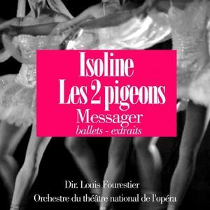 Messager : Les deux pigeons - Isoline (Extraits de ballet)