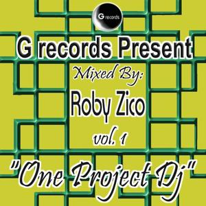 One Project Dj Mixed By Roby Zico, Vol. 1 (G Records Presents Roby Zico)