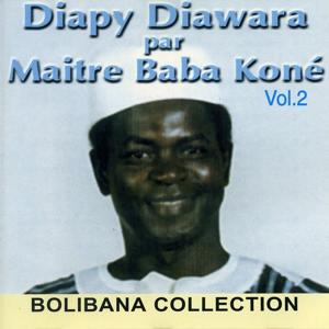Diapy Diawara par Maitre Baba Koné, vol. 2 (Bolibana Collection)