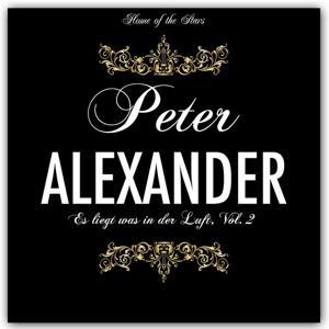 Es liegt was in der Luft  Peter Alexander, Vol. 2