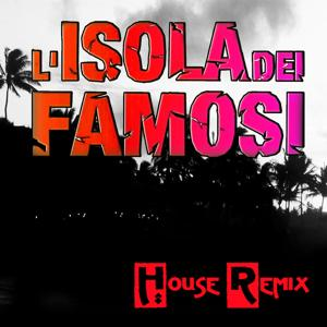 L'isola dei famosi: House Remix (By Ricca)