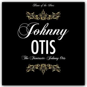 The Fantastic Johnny Otis