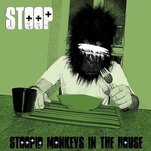 Stoopid Monkeys In the House