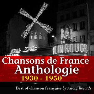 Chansons de France : Anthologie 1930-1950