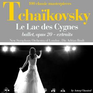 Tchaikovsky : Le lac des cygnes, ballet, Op. 20 (Extraits - 100 classic masterpieces)