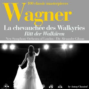 Wagner : La chevauchée des Walkyries (100 classic masterpieces)