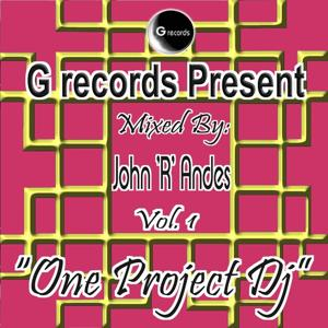 One Project Dj Mixed By John R Andes, Vol. 1 (G Records Presents John R Andes)