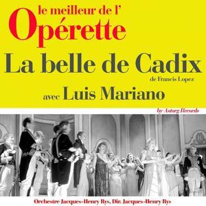 La belle de Cadix (Le meilleur de l'opérette)