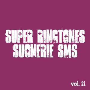Super Ringtones Suonerie Sms, Vol. 11 (Ringtone Suoneria Sonnerie Klingelton Ton de Apel)