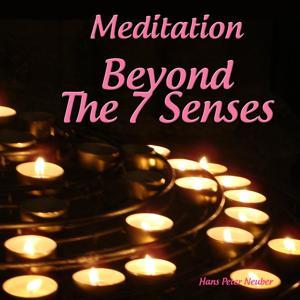 Meditation Beyond the 7 Senses