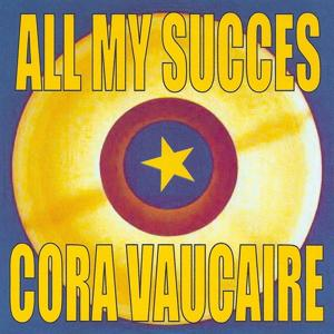 All My Succes - Cora Vaucaire