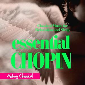 Essential Chopin (Classical Music for Relaxation and Sleep)