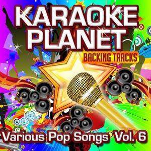 Various Pop Songs, Vol. 6 (Karaoke Planet)
