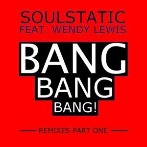 Bang, Bang, Bang! (Remixes Part One)