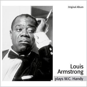 Louis Armstrong Play W. C. Handy (Original Album)