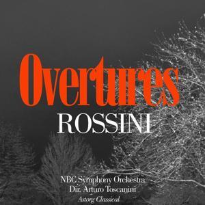 Rossini : Greatest Overtures (Original Recording Remastered)