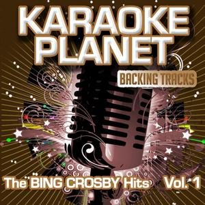 The Bing Crosby Hits, Vol. 1 (Karaoke Planet)