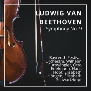 Ludwig Van Beethoven : Symphony No. 9 (Live At Bayreuth Festival July 1951)