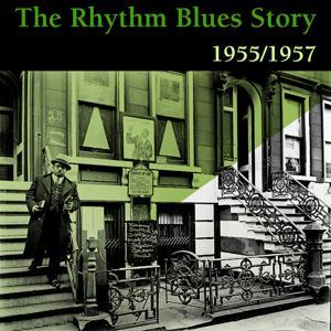 Rhythm and Blues Story, Vol. 3 (1955 -1957)