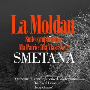 Smetana : Ma patrie, Suite symphonique No. 2 : ''La Moldau'' (Má Vlast (My Country))