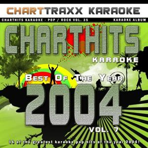 Charthits Karaoke: the Very Best of the Year 2004, Vol. 7