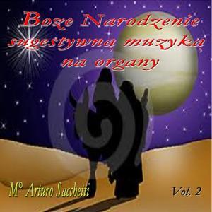 Boze Narodzenie - sugestywną muzyką na organy, vol. 2