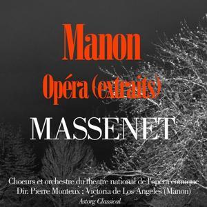 Jules Massenet : Manon (Highlights)