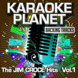 The Jim Croce Hits, Vol. 1 (Karaoke Planet)