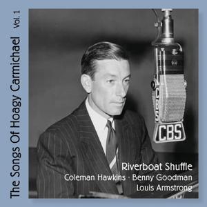 Riverboat Shuffle - The Songs of Hoagy Carmichael, Vol. 1