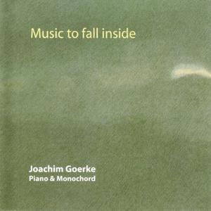 Music to Fall Inside (Grand Piano & Monochord)