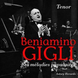 Benjamin Gigli, Tenor : Mélodies populaires