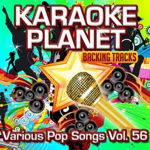 Various Pop Songs, Vol. 56 (Karaoke Planet)