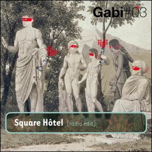 Square Hôtel (Radio Edit)