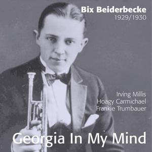 Georgia In My Mind - Bix Beiderbecke 1929 - 1930