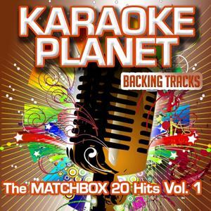 The Matchbox 20 Hits, Vol. 1 (Karaoke Planet)