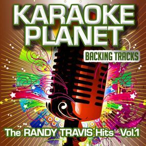 The Randy Travis Hits, Vol. 1 (Karaoke Planet)