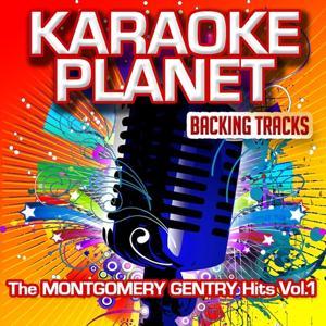 The Montgomery Gentry Hits, Vol. 1 (Karaoke Planet)