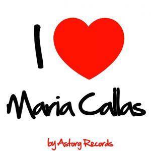 I Love Maria Callas (Remastered edition)