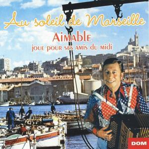 Au soleil de Marseille (Aimable joue pour ses amis du midi)