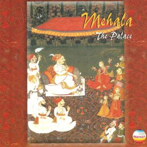 Mehala : The Palace Music of Rajasthan