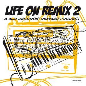 Life On Remix 2