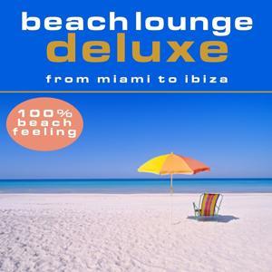 Beach Lounge Deluxe - From Miami to Ibiza