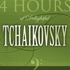 4 Hours of Delightful Piotr Ilitch Tchaïkovsky