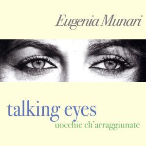 Talking Eyes (Uocchie ch' arraggiunate)