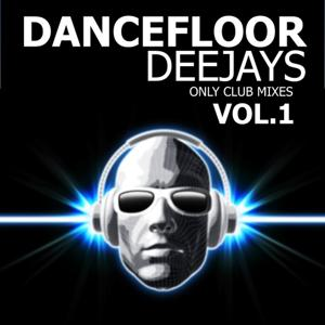 Dancefloor Deejays, Vol.1