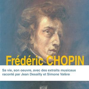 Frédéric Chopin : sa vie, son oeuvre (Collection Grands Compositeurs)