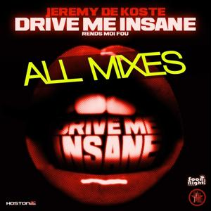 Drive me insane