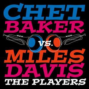 The Players (Chet Baker Vs. Miles Davis)